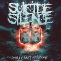 Suicide Silence - You Can´t Stop Me