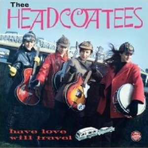 Thee Headcoatees - Have love will travel (Reissue)