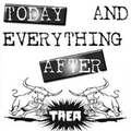 Today And Everything After - TAEA