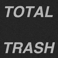 Total Trash - s/t