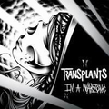 Transplants, The - In a warzone