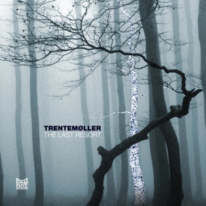 Trentemöller - The Last Resort