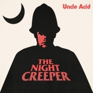 Uncle Acid & The Deadbeats - The Night Creeper