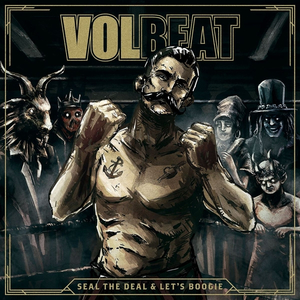 Volbeat - Seal The Deal & Let?s Boogie
