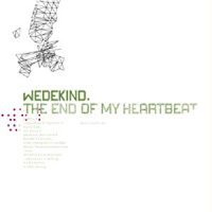 Wedekind - The end of my heartbeat