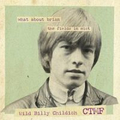 Wild Billy Childish & CTMF - What About Brian?