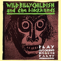 Wild Billy Childish & The Blackhands - Play: Capt....