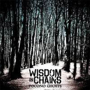 Wisdom in Chains - Pocono ghosts