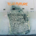 Year Future - s/t