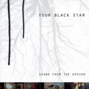 Your Black Star - Sound from the ground