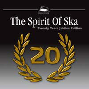 v/a - The spirit of ska - 20 years jubilee edition