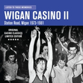 v/a - Wigan Casino II - Station Road, Wigan 1973-81
