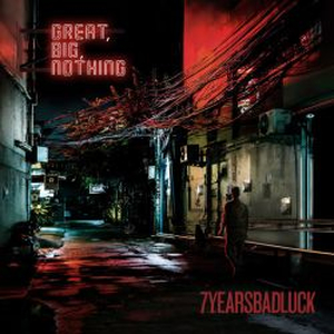 7 Years Bad Luck - Great, Big, Nothing - lp