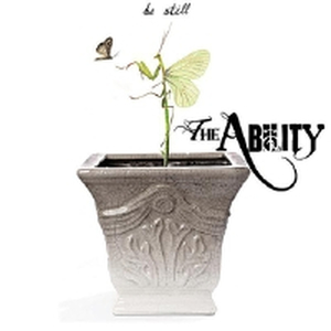 Ability, The - Be still