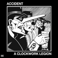 Accident - A Clockwork Legion - lp