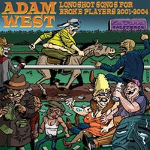 Adam West - Longshot songs for broke players 2001 - 2004 - cd