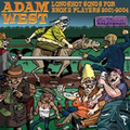 Adam West - Longshot songs for broke players 2001 - 2004...