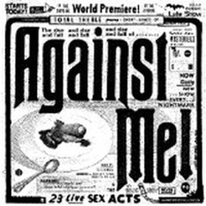 Against Me - 23 Live Sex Acts - 2xcd