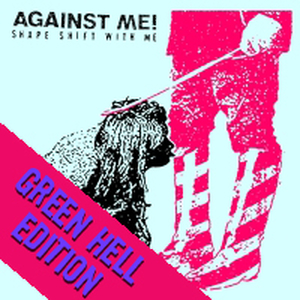 Against Me! - Shape Shift With Me (Green Hell Exclusive) - 2xlp