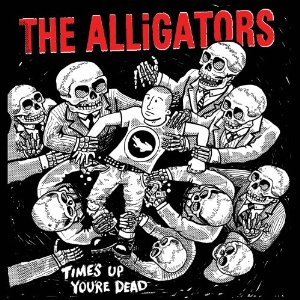 Alligators, The - Times up, youre dead - lp