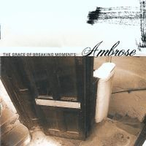 Ambrose - The Grace of Breaking Moments - cd