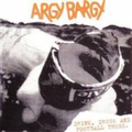 Argy Bargy - Drink, Drugs and the Football Thugs - lp