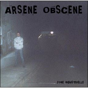 Arsene Obscene - Zone industrielle - lp