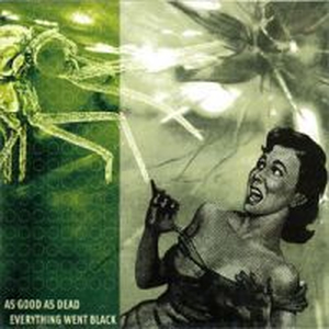 As Good As Dead/Everything Went Black - split - cd