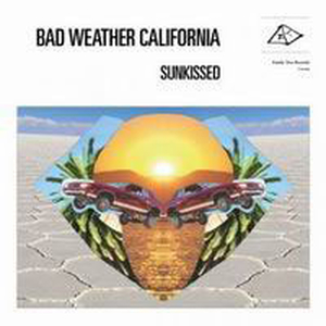 Bad Weather California - Sunkissed - lp