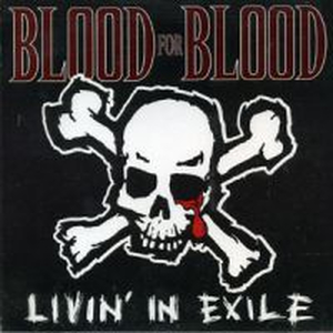 Blood For Blood - Livin´ In Exile
