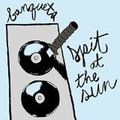 Banquets - Spit at the sun col.lp