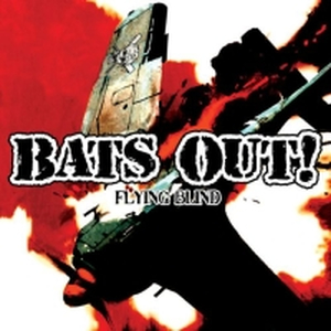 Bats out! - Flying blind - 7