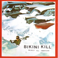 Bikini Kill - Reject All American - lp