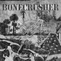 Bonecrusher - Saints and Heroes - lp