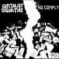 Capitalist Casualties / No Comply - split - 7
