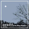 Chris Wollard / Drag The River - split - 7
