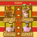 Copyrights/Grey Area/Luther/The Reveling - split - lp
