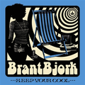Brant Bjork - Keep Your Cool
