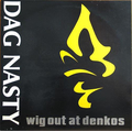 Dag Nasty - Wig Out At Denkos - lp