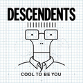 Descendents - Cool To Be You - cd