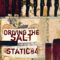Driving The Salt/Static 84 - Freedom is a road... - mcd