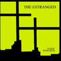 Estranged, The - Static thoughts - lp