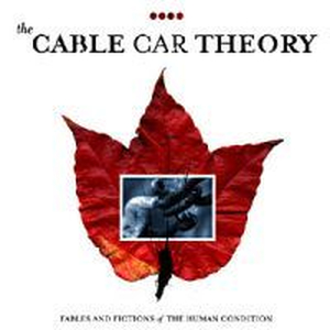 Cable Car Theory, The - Fables and fictions