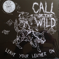 Call Of The Wild - Leave Your Leather On