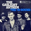 Gaslight Anthem, The - The 59 sound - lp