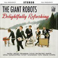 Giant Robots, The - Delightfully Refreshing - lp
