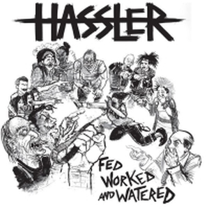 Hassler - Fed Worked And Watered - lp