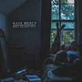 Have Mercy - Make The Best Of It - col. lp