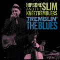 Hipbone Slim And The Knee Tremblers - Tremblin the Blues...