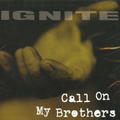 Ignite - Call on my Brothers - col. lp